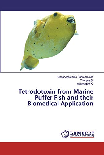 Tetrodotoxin from Marine Puffer Fish and their Biomedical Application
