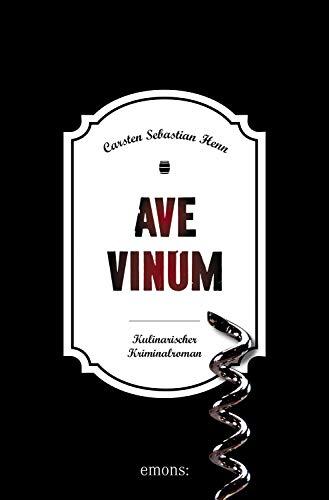 Ave Vinum - Kulinarischer Kriminalroman