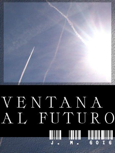 Ventana al futuro (el libro que no debía haber sido escrito)