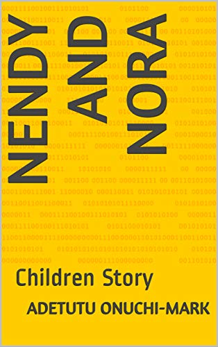 Nendy and Nora: Children Story (English Edition)