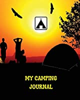 My Camping Journal: Over 100 Pages with Prompts for Writing: Capture memories that you may forget over time / Campground Notebook / Camping Notebook For Campers And Camping Fans