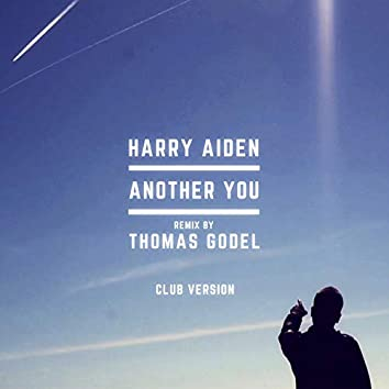 Another You (Thomas Godel Remix Club Version)