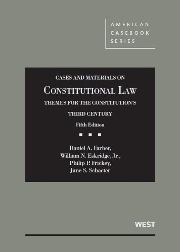 Cases and Materials on Constitutional Law, Themes for the Constitution's Third Century, 5th (America