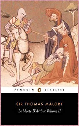 Le Morte D'Arthur, vol 2 - Thomas Malory [Whites Fine Edition](annotated) (English Edition)