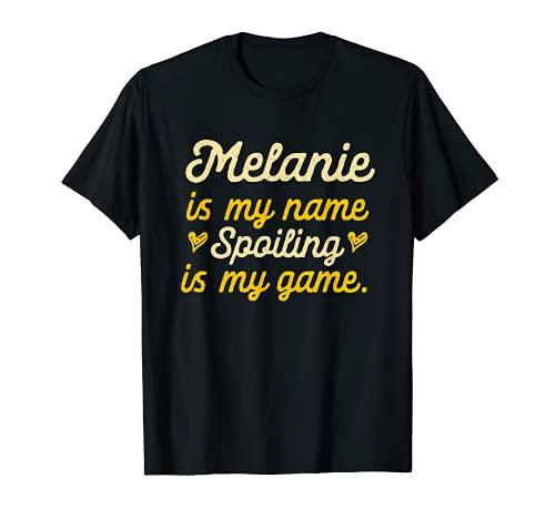 Melanie is My Name Divertido Nombre Humor Apodo Camiseta