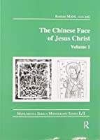 The Chinese Face of Jesus Christ: Volume 1