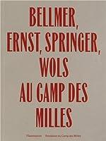 Bellmer, Ernst, Springer, Wols au camp des milles