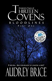 Thirteen Covens: Bloodlines (Part One) (Fourteen Tales of Thirteen Covens) by [Audrey Brice]