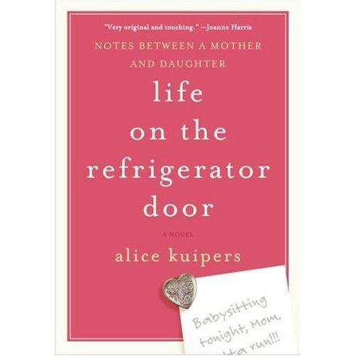 Life on the Refrigerator Door: Notes Between a Mother and Daughter, a novel (English...