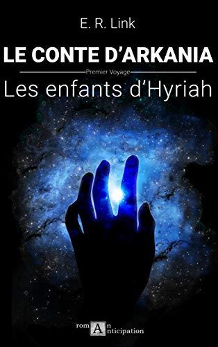 Les enfants d'Hyriah (Le Conte d'Arkania t. 1)