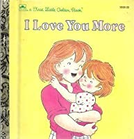 I Love You More 0307101770 Book Cover