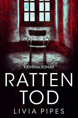Rattentod: Krimi (Tatort Stuttgart - Kati Lindberg-Reihe 3)