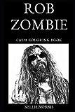Rob Zombie Calm Coloring Book (Rob Zombie Calm Coloring Books)