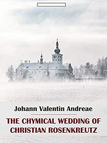 Chymical Wedding of Christian Rosenkreutz Annotated (English Edition)