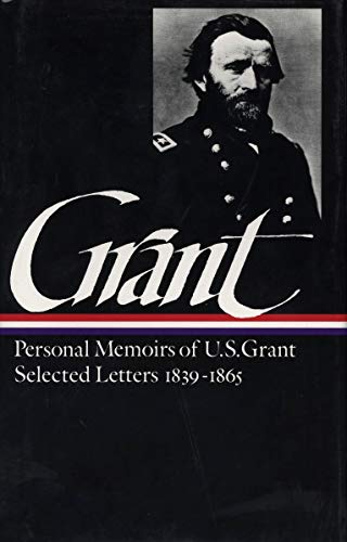 Compare Textbook Prices for Ulysses S. Grant : Memoirs and Selected Letters : Personal Memoirs of U.S. Grant / Selected Letters, 1839-1865 Library of America  ISBN 9780940450585 by Grant, Ulysses S.,McFeely, Mary D.,McFeely, William S.