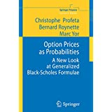 Option Prices as Probabilities: A New Look at Generalized Black-Scholes Formulae (Springer Finance) (English Edition)