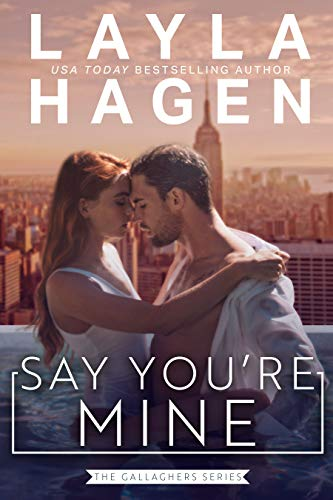 Say You're Mine (The Gallaghers) (English Edition)