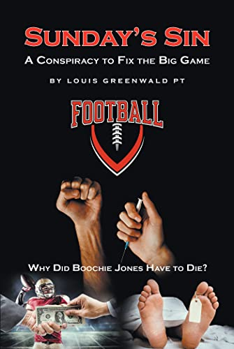 Sunday's Sin: A Conspiracy to Fix the Big Game: Why Did Boochie Jones Have To Die? (English Edition)