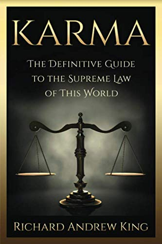 Book: KARMA - The Definitive Guide to the Supreme Law of this World by Richard Andrew King