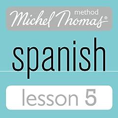 Michel Thomas Beginner Spanish, Lesson 5