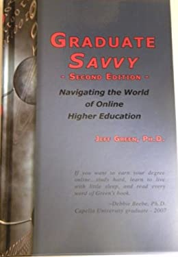 Graduate Savvy: Navigating the World of Online Higher Education (2nd Edition)