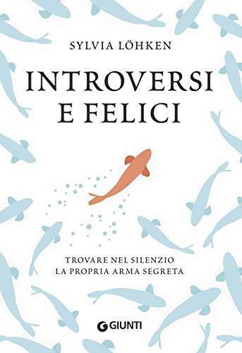 Introversi e felici: Trovare nel silenzio la propria arma segreta