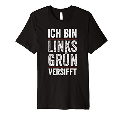 Ich bin Links Grün versifft Gutmensch T-Shirt