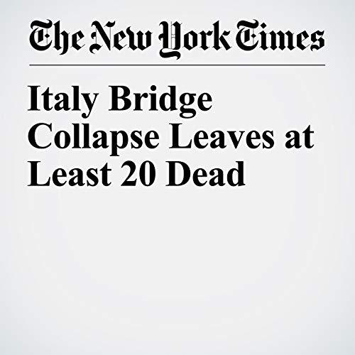 Italy Bridge Collapse Leaves at Least 20 Dead copertina