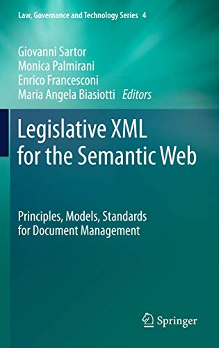 Compare Textbook Prices for Legislative XML for the Semantic Web: Principles, Models, Standards for Document Management Law, Governance and Technology Series 4 2011 Edition ISBN 9789400737037 by Sartor, Giovanni,Palmirani, Monica,Francesconi, Enrico,Biasiotti, Maria Angela