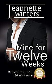 Mine for Twelve Weeks (Barrington Billionaires Book 12) by [Jeannette Winters]