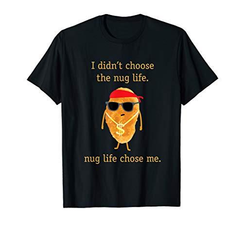 Funny Nugget Shirt, Nug Life, Chicken Nugget Tshirt T-Shirt