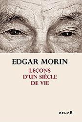 Leçons d'un siècle de vie d'Edgar Morin