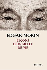Leçons d'un siècle de vie par Morin