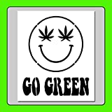 6 X 7 inch Pot Leaf Smiley Face Stencil Template Reads:'GO Green' Pro Marijuana/Weed Sign