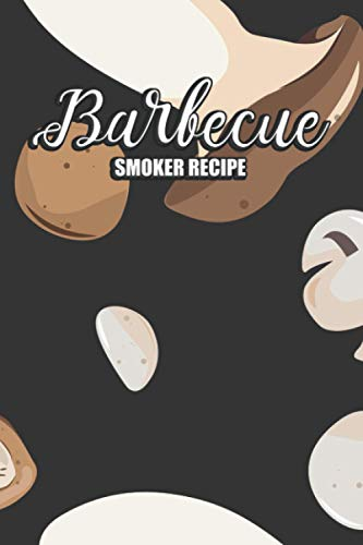 Barbecue Smoker Recipe: Smokers Must-Have Accessory for Barbecue Lover, Chief