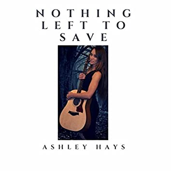 Nothing Left to Save