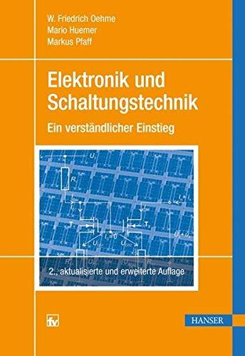 Elektronik und Schaltungstechnik: Ein verständlicher Einstieg