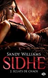 Sidhe, Tome 2 - Éclats de chaos