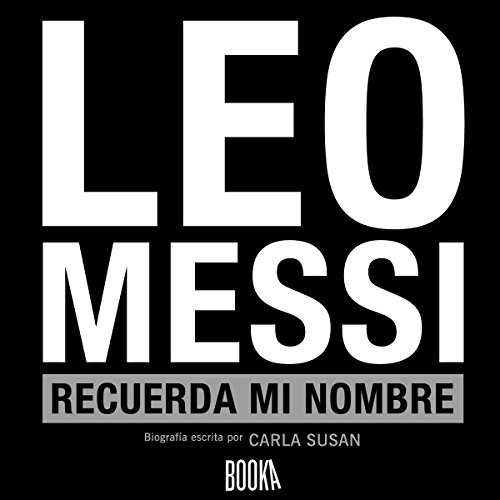 Leo Messi, Recuerda Mi Nombre [Leo Messi, Remember My Name] audiobook cover art
