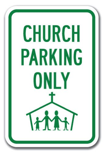 """Church Parking Only (with Graphic) Sign 12"""" X 18"""" Heavy Gauge Aluminum Signs"""
