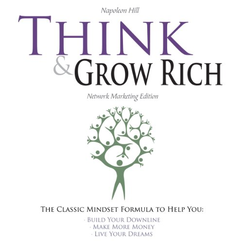 Think and Grow Rich - Network Marketing Edition                   By:                                                                                                                                 Napoleon Hill                               Narrated by:                                                                                                                                 Jim Kipping                      Length: 9 hrs and 48 mins     29 ratings     Overall 4.3