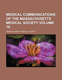 Medical Communications of the Massachusetts Medical Society Volume 18
