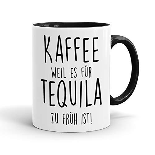 True Statements Lustige Tasse Kaffee weil es für Tequila zu früh ist - originelles Geschenk, inner black