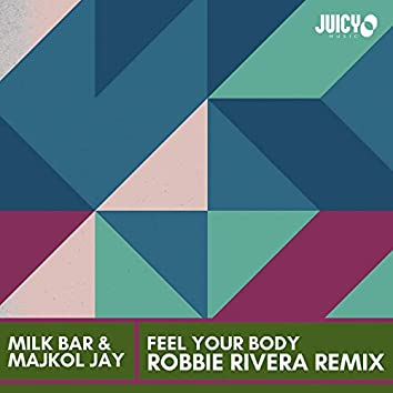 Feel Your Body (Robbie Rivera Remix)