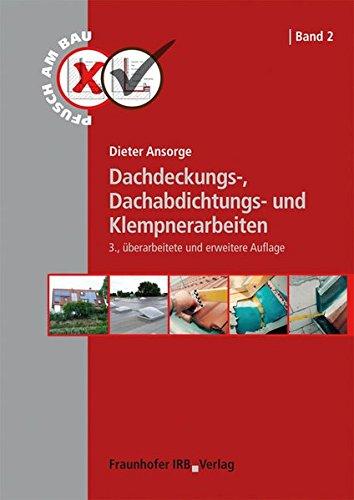 Dachdeckungs-, Dachabdichtungs- und Klempnerarbeiten. (Pfusch am Bau)