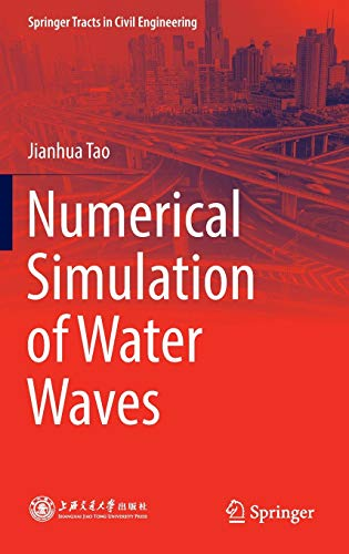 Numerical Simulation of Water Waves (Springer Tracts in Civil Engineering)