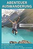 Abenteuer Auswanderung: Das Ratgeber-Journal für deine erfolgreiche Auswanderung: Mit Tipps, Checklisten, Kalender, Vorlagen und Notizen