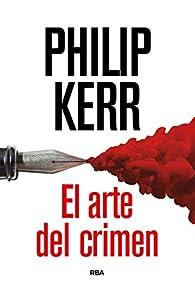 El arte del crimen par Philip Kerr