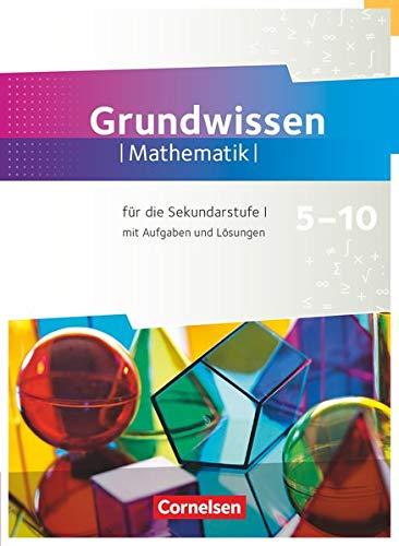 Fundamente der Mathematik - Übungsmaterialien Sekundarstufe I/II - 5. bis 10. Schuljahr: Grundwissen