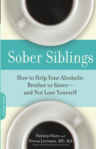 Compare Textbook Prices for Sober Siblings: How to Help Your Alcoholic Brother or Sister-and Not Lose Yourself  ISBN 9781600940552 by Olsen, Patricia